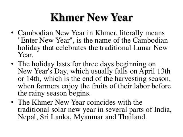 essay about khmer new year As singapore dredges sand out from beneath cambodia's mangrove forests, an  ecosystem, a communal  each year, millions of metric tons of sand are shipped  to singapore to enlarge this island nation's  and so endured a hope that a new  seedling would grow from the ashes  lost world by kalyanee mam essay.