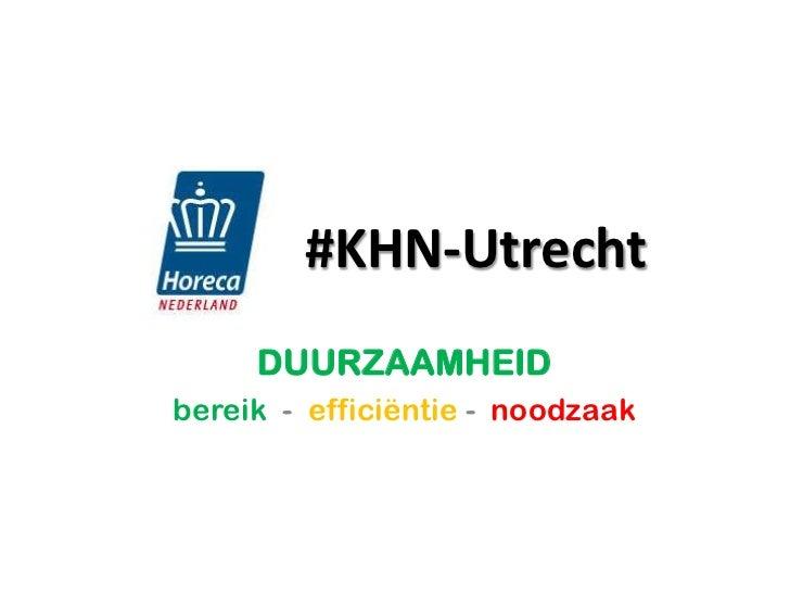 #KHN-Utrecht     DUURZAAMHEIDbereik - efficiëntie - noodzaak