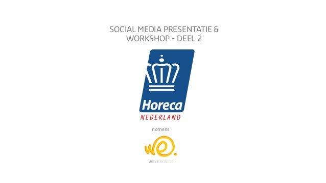 SOCIAL MEDIA PRESENTATIE &    WORKSHOP - DEEL 2          namens