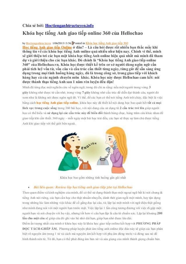 Chia sẻ bởi: Hoctienganhtructuyen.info Khóa học tiếng Anh giao tiếp online 360 của Hellochao by Hoctienganhtructuyen 1/06/...