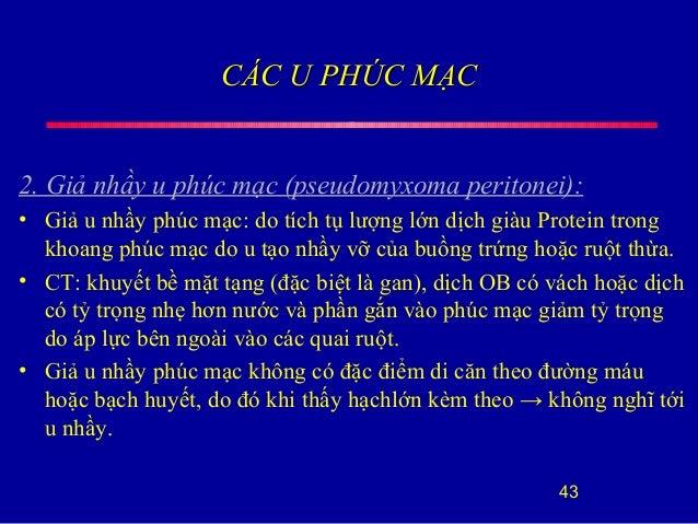 CÁC U PHÚC MẠCCÁC U PHÚC MẠC 2. Giả nhầy u phúc mạc (pseudomyxoma peritonei): • Giả u nhầy phúc mạc: do tích tụ lượng lớn ...
