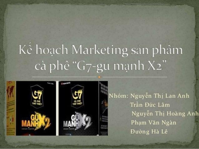 Nhóm: Nguyễn Thị Lan Anh Trần Đức Lâm Nguyễn Thị Hoàng Anh Phạm Văn Ngàn Đường Hà Lê
