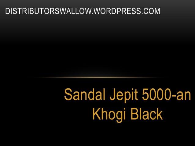 Sandal Jepit 5000-an Khogi Black DISTRIBUTORSWALLOW.WORDPRESS.COM