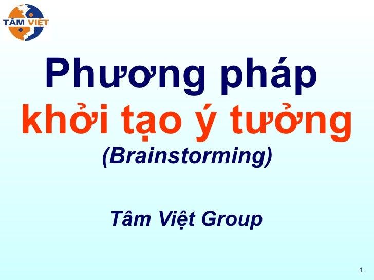 Phương pháp  khởi tạo ý tưởng (Brainstorming) Tâm Việt Group