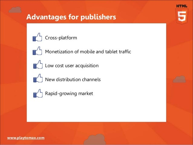 www.playtomax.com Cross-platform Monetization of mobile and tablet traffic Low cost user acquisition New distribution chan...