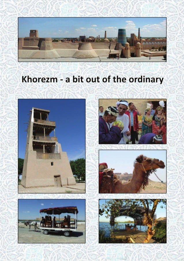 2 Khorezm - a bit out of the ordinary Published by: Center of Business and Tourism Development (CBTD) R. Majidiy St. 14 22...