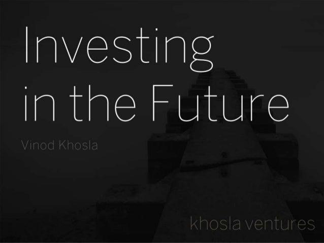 Investingin the FutureVinod Khosla               khosla ventures                            0