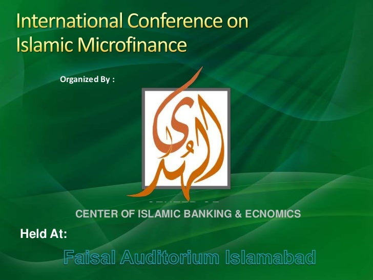 International Conference onIslamic Microfinance<br />Organized By :<br />CENTER OF ISLAMIC BANKING & ECNOMICS<br />Held At...