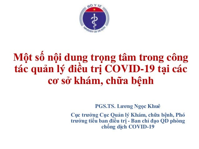 Một số nội dung trọng tâm trong công tác quản lý điều trị COVID-19 tại các cơ sở khám, chữa bệnh PGS.TS. Lương Ngọc Khuê C...