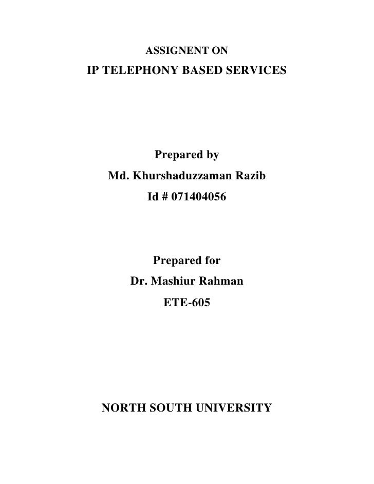 ASSIGNENT ON IP TELEPHONY BASED SERVICES              Prepared by   Md. Khurshaduzzaman Razib         Id # 071404056      ...