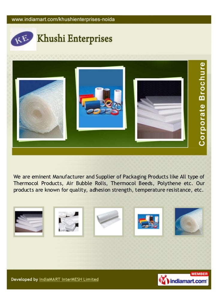 We are eminent Manufacturer and Supplier of Packaging Products like All type ofThermocol Products, Air Bubble Rolls, Therm...