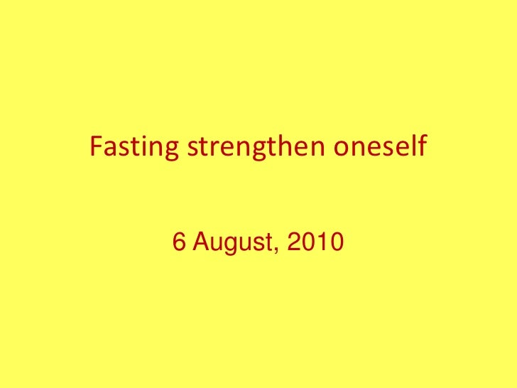 Fasting strengthen oneself<br />25 شعبان 1431هـ<br />6 August, 2010<br />