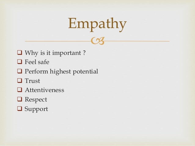 is empathy an important aspect of The cognitive aspects of empathy rely upon a network including medial  in  these dynamics, the target becomes just as important as the empathizer (see  groark.