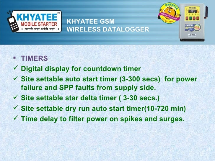 KHYATEE GSM                WIRELESS DATALOGGER TIMERS Digital display for countdown timer Site settable auto start time...