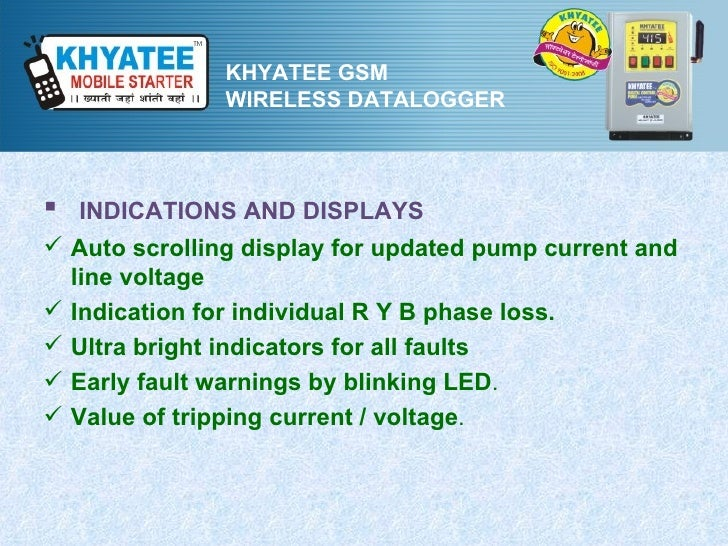 KHYATEE GSM               WIRELESS DATALOGGER INDICATIONS AND DISPLAYS Auto scrolling display for updated pump current a...