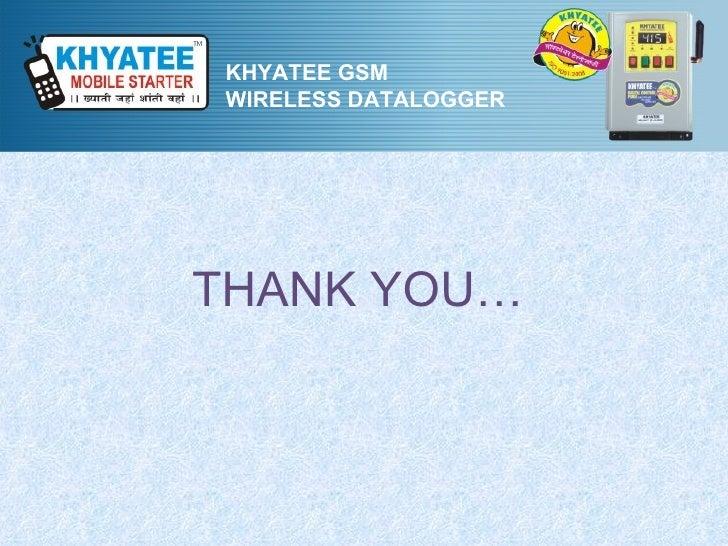 KHYATEE GSM WIRELESS DATALOGGERTHANK YOU…
