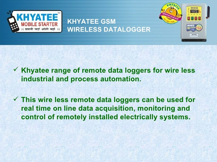KHYATEE GSM               WIRELESS DATALOGGER Khyatee range of remote data loggers for wire less  industrial and process ...