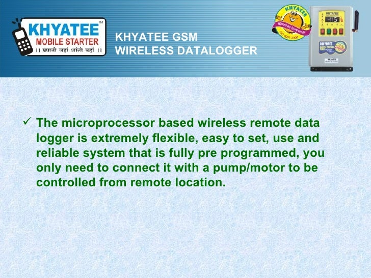 KHYATEE GSM               WIRELESS DATALOGGER The microprocessor based wireless remote data  logger is extremely flexible...