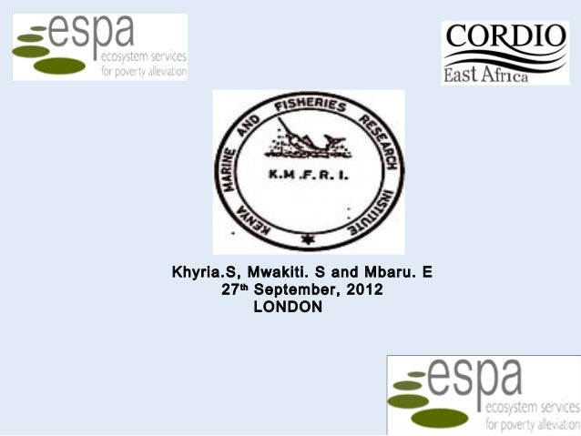 Khyria.S, Mwakiti. S and Mbaru. E      27 th September, 2012            LONDON