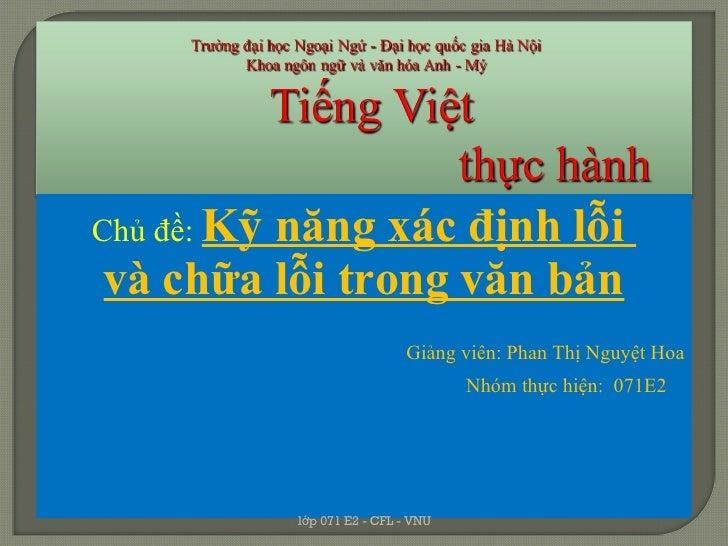 <ul><li>Chủ đề:  Kỹ năng xác định lỗi  </li></ul><ul><li>và chữa lỗi trong văn bản </li></ul><ul><li>Giảng viên: Phan Thị ...