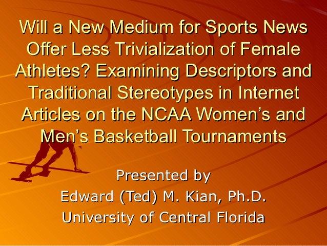 Will a New Medium for Sports NewsWill a New Medium for Sports News Offer Less Trivialization of FemaleOffer Less Trivializ...