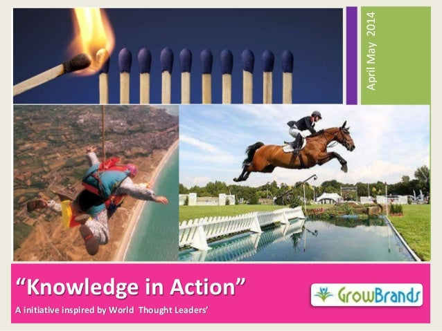 """""""Knowledge in Action"""" A initiative inspired by World Thought Leaders' AprilMay2014"""