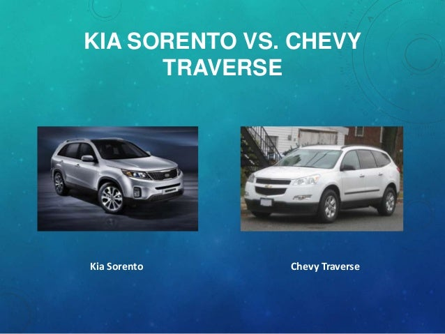 Kia Sorento Vs Chevy Traverse