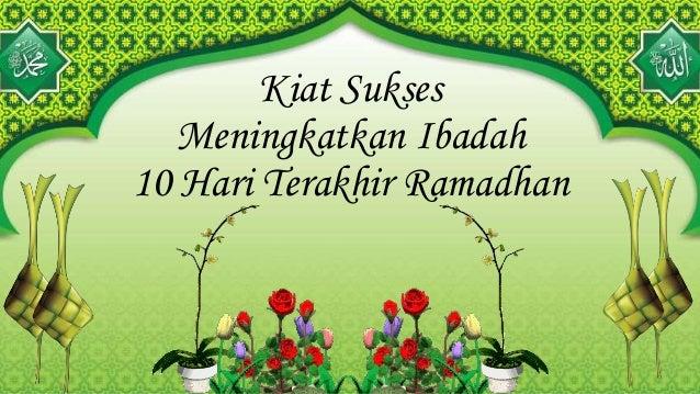 Kiat Sukses Meningkatkan Ibadah 10 Hari Terakhir Ramadhan