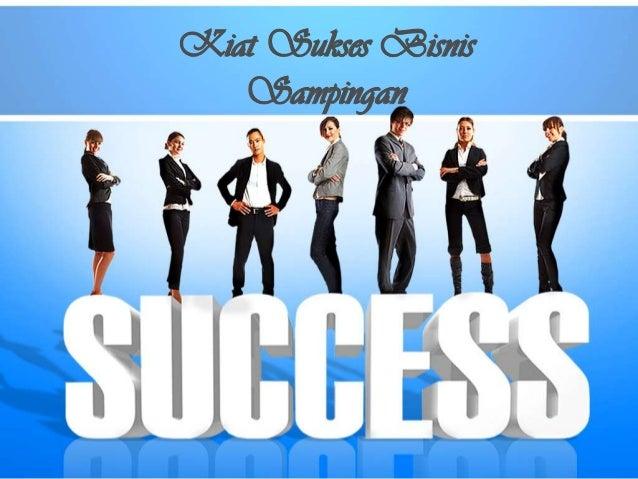 Kiat Sukses Bisnis   Sampingan
