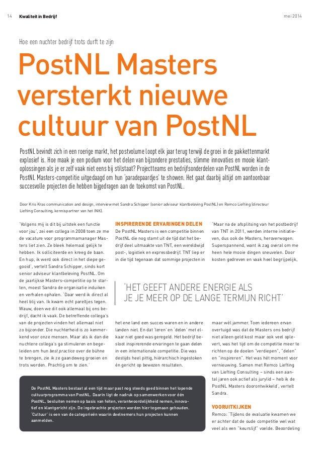 Kwaliteit in Bedrijf mei 201414 'Maar na de afsplitsing van het postbedrijf van TNT in 2011, werden interne initiatie- ven...