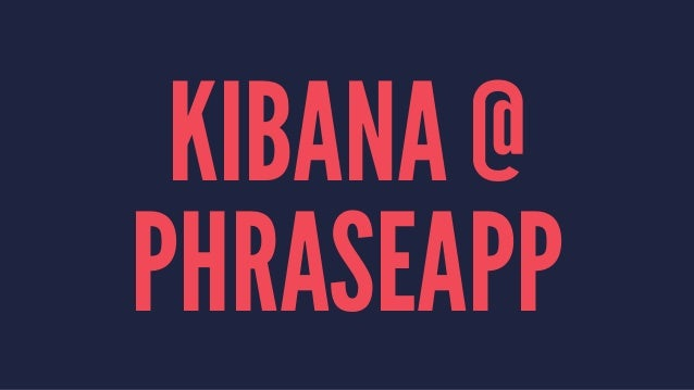 KIBANA @ PHRASEAPP