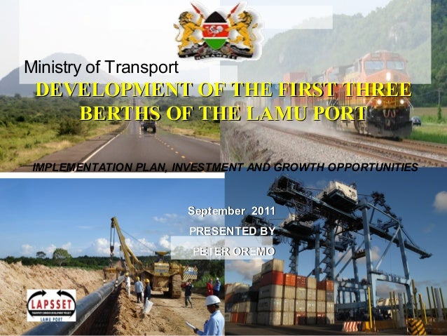 1 Ministry of Transport September 2011September 2011 PRESENTED BYPRESENTED BY PETER OREMOPETER OREMO DEVELOPMENT OF THE FI...
