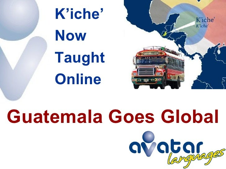 Guatemala Goes Global K'iche'  Now  Taught  Online