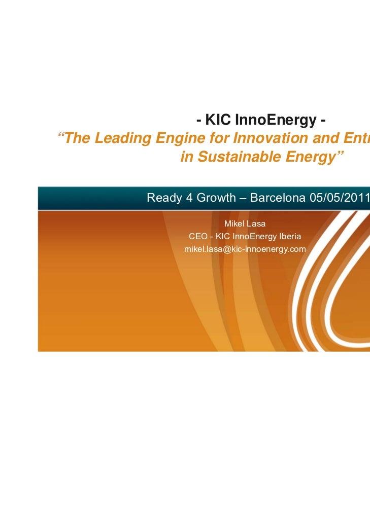 "- KIC InnoEnergy -""The Leading Engine for Innovation and Entrepreneurship                in Sustainable Energy""           ..."