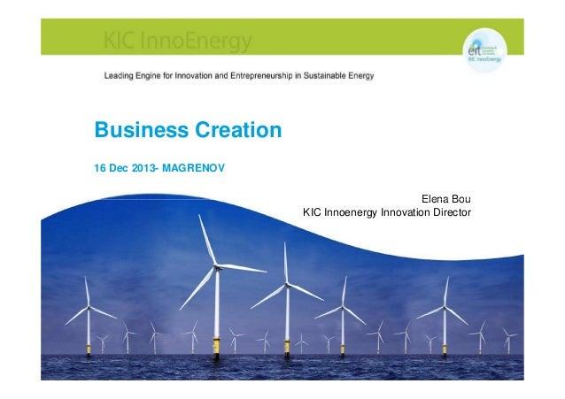 Business Creation 16 Dec 2013- MAGRENOV Elena Bou KIC Innoenergy Innovation Director
