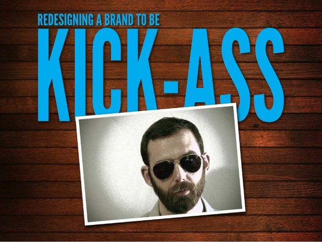 Re-Design Your Brand To Be KICK-ASS