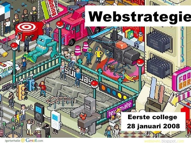 Webstrategie Eerste college  28 januari 2008