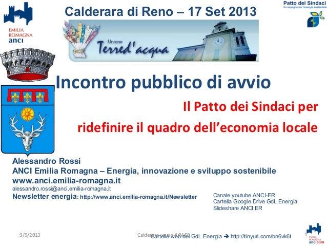 Incontro pubblico di avvio Il Patto dei Sindaci per ridefinire il quadro dell'economia locale Alessandro Rossi ANCI Emilia...