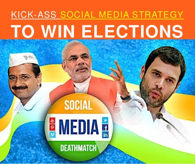 KICK-ASS SOCIAL MEDIA STRATEGY  TO WIN ELECTIONS