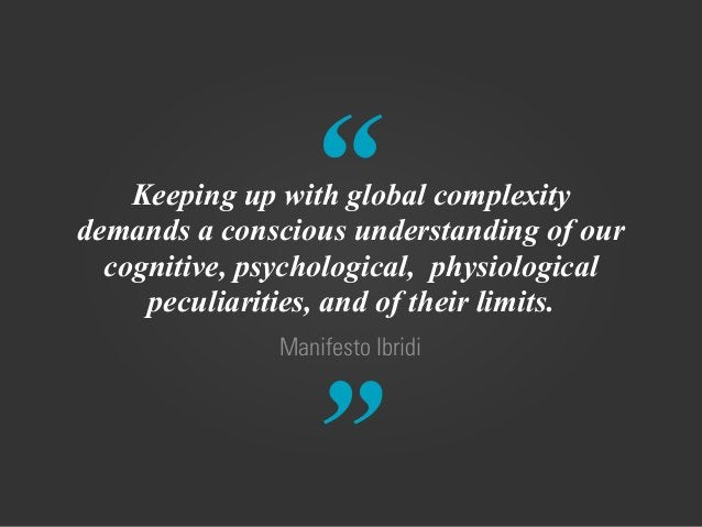 """"""" """" Manifesto Ibridi Keeping up with global complexity demands a conscious understanding of our cognitive, psychological, ..."""