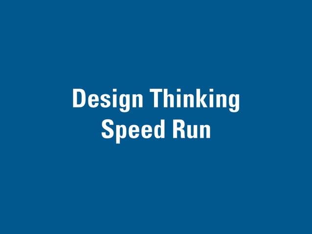 DESIGN THINKING SPEED RUN PART IV