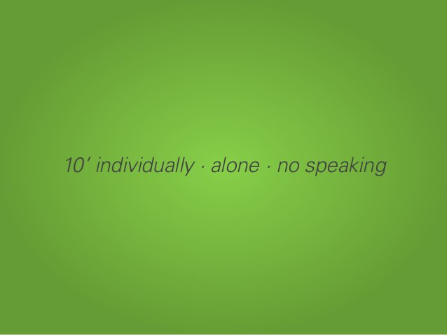 10' individually · alone · no speaking