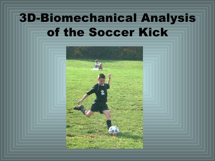 3D-Biomechanical Analysis of the Soccer Kick