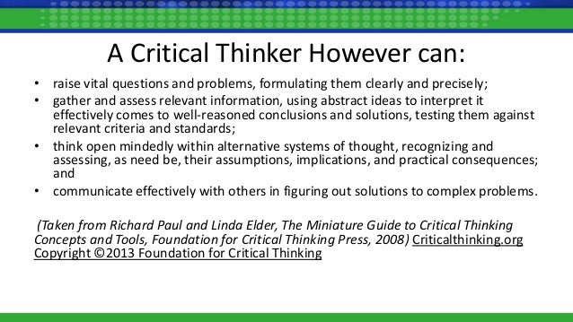 "critical thinking concepts and tools 2009 These tools assess the critical thinking skills and habits of mind described in this essay to  facione, pa, ""critical thinking: what it is and why it counts "" 2011 update page 4 now, consider the example of the  with all abstract concepts it happens with."