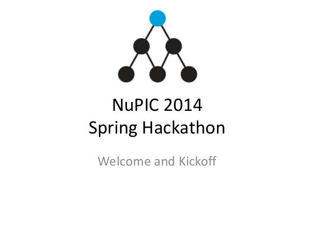 NuPIC 2014 Spring Hackathon Welcome and Kickoff