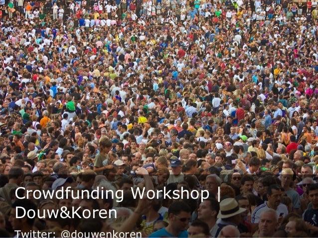 Crowdfunding Workshop |Douw&Koren