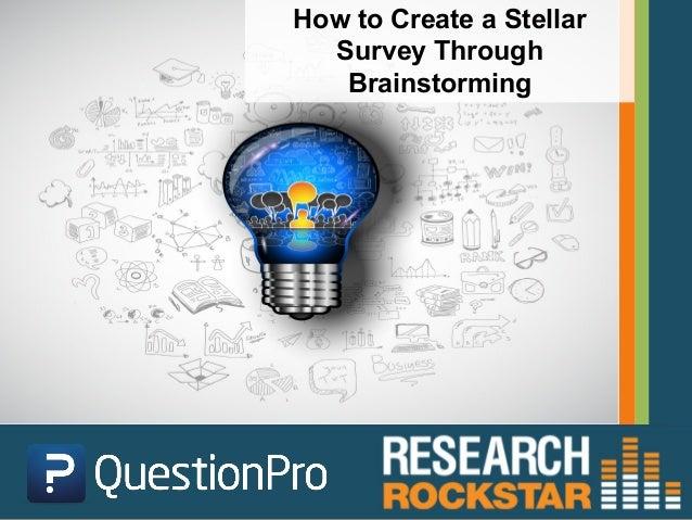 How to Create a Stellar Survey Through Brainstorming