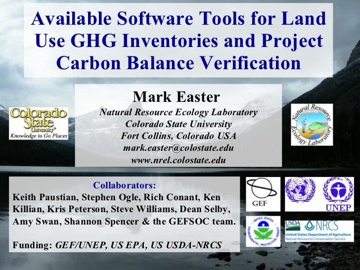 Available Software Tools for Land Use GHG Inventories and Project Carbon Balance Verification Mark Easter  Natural Resourc...