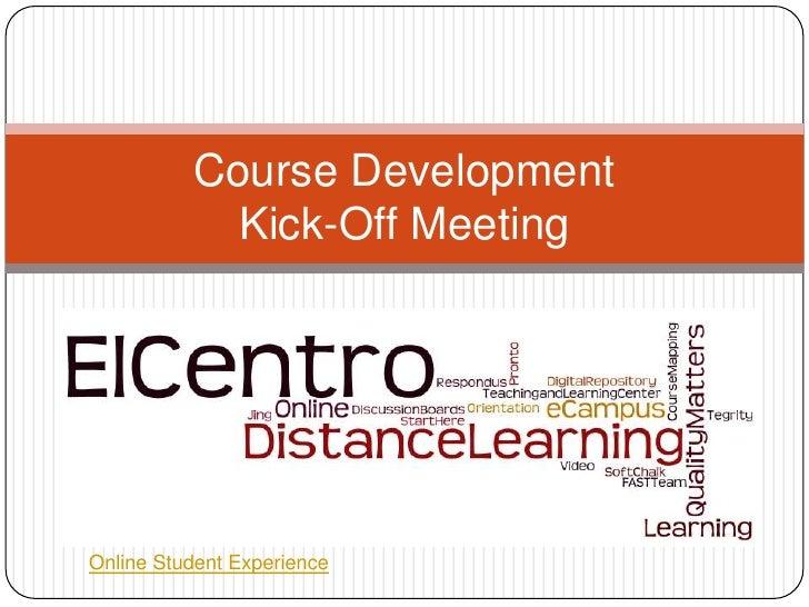 Course Development            Kick-Off MeetingOnline Student Experience