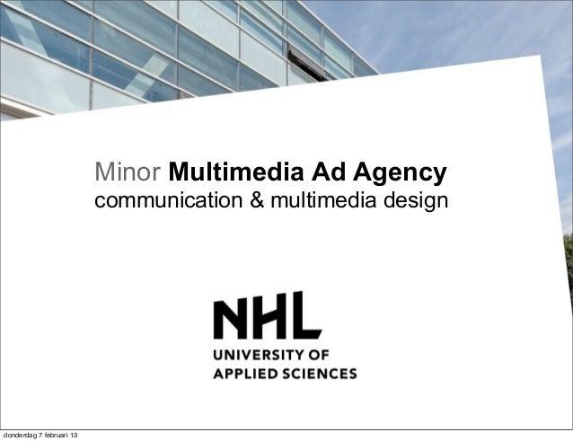 Minor Multimedia Ad Agency                          communication & multimedia designdonderdag 7 februari 13
